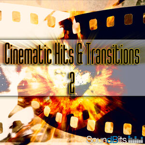 Cinematic Hits & Transitions 2