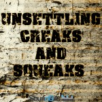 Unsettling Squeaks and Creaks Cover